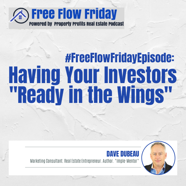 """#FreeFlowFriday: Having Your Investors """"Ready in the Wings"""" with Dave Dubeau Image"""