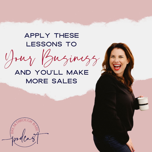 Apply These Lessons to Your Business and You'll Make More Sales