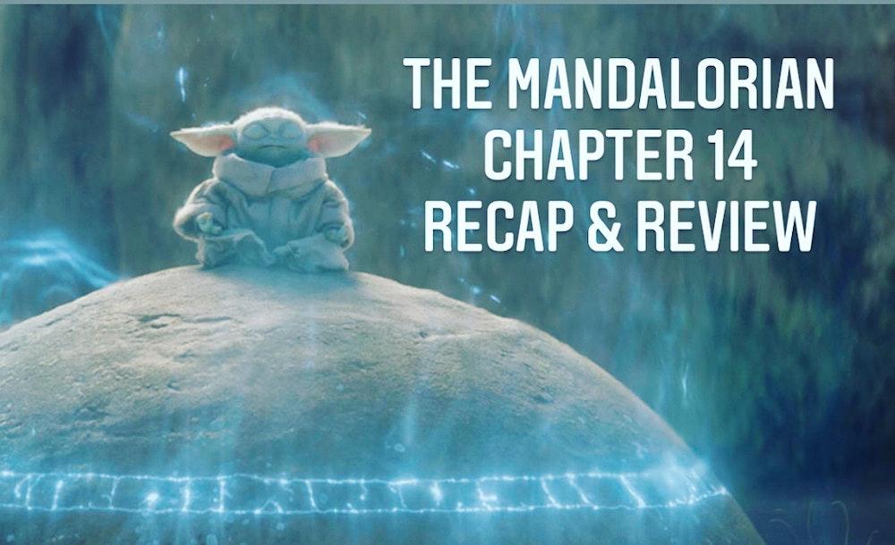 E68 The Mandalorian Chapter 14 The Tragedy Recap & Review