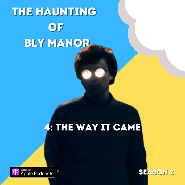 The Haunting of Bly Manor 4: The Way It Came Image