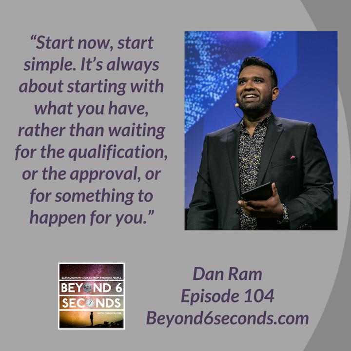 Episode 104: Start Now Start Simple with Dan Ram