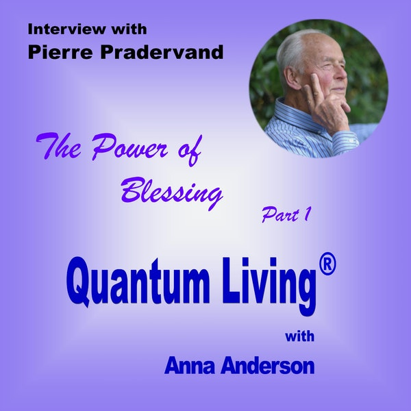 The Power of Blessing with Pierre Pradervand - Part 1 | QL033 Image