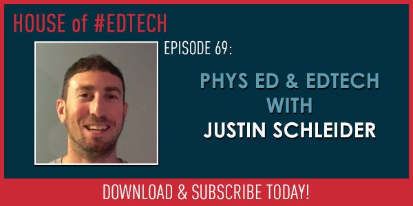 #PhysEd and #EdTech with Justin Schleider (@schleiderjustin) - HoET069 Image