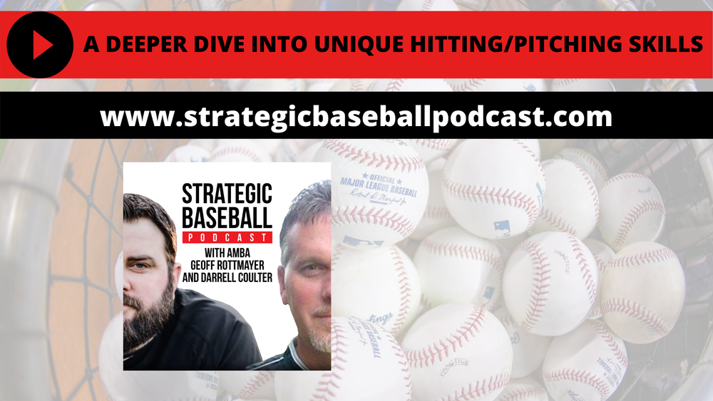 A Deeper Dive in Strategic Baseball Advantage Process Level 1 - Unique Baseball Hitting and Baseball Pitching Skills