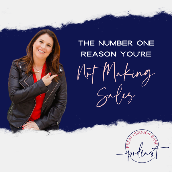 The Number One Reason You're Not Making Sales