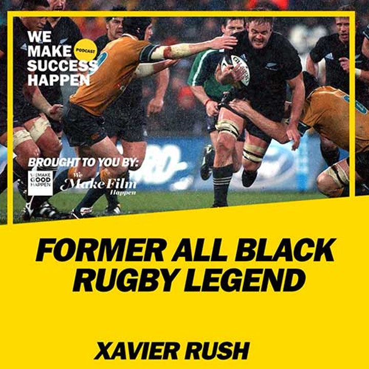 Former All Black Rugby Legend Xavier Rush | Episode 19
