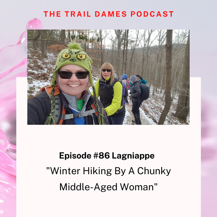 Episode #86 Lagniappe - Winter Hiking By A Chunky Middle Aged Woman