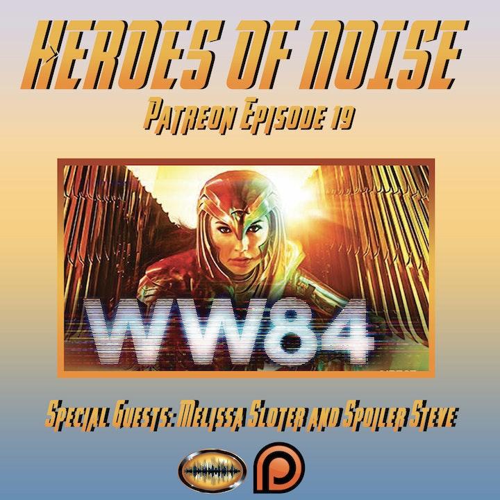 Bonus Episode: Patreon Ep 19 - Wonder Woman 1984 Review (SPOILERS)