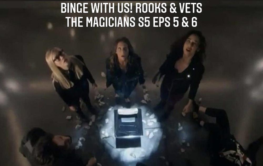 E81 Rooks & Vets! The Magicians Season 5 Episodes 5 & 6