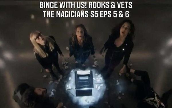 E81 Rooks & Vets! The Magicians S5 Eps 5 & 6 Image