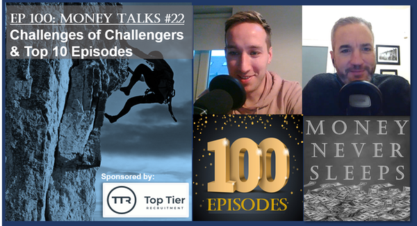 100: Money Talks #22: Challenges of the Challengers and Top 10 Episodes Image