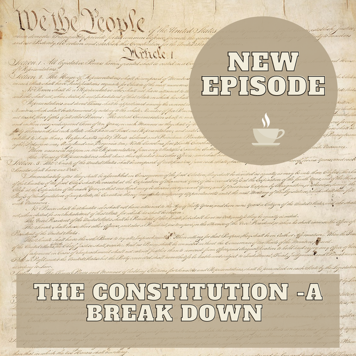The Constitution - A Break Down