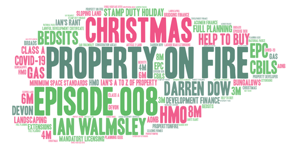 #008 CHRISTMAS SPECIAL: Bedsits, Development finance & Slopes! PLUS: Ian's Rant & Ian's A-Z of Property