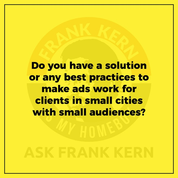 Do you have a solution or any best practices to make ads work for clients in small cities with small audiences? Image