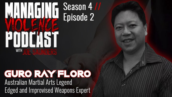 S4. Ep. 2: Guro Raymond Floro - Edged and Improvised Weapons Specialist Image