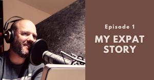 My Expat Story