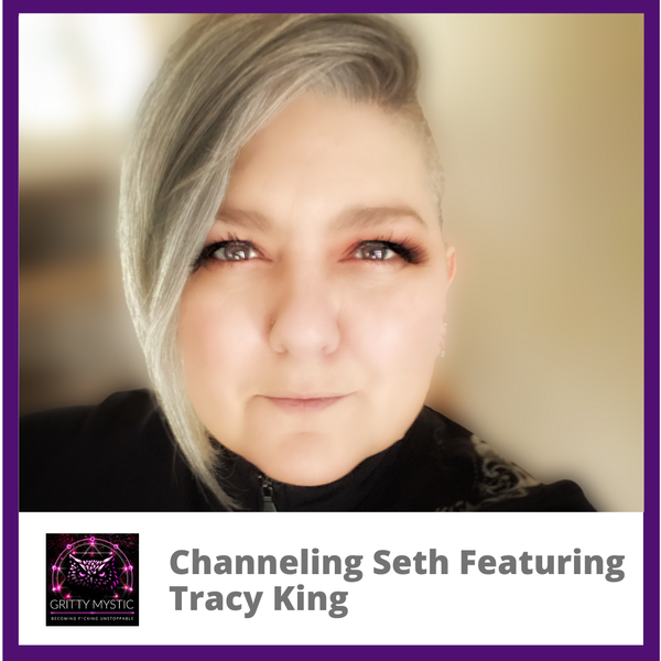 Channeling Seth Featuring Tracy King