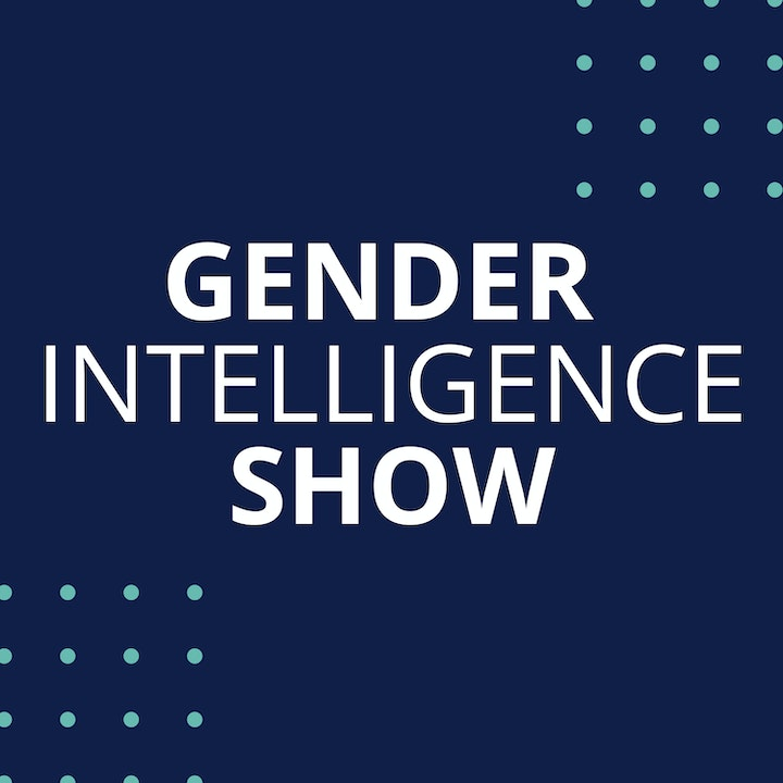 Episode image for What Is Gender Intelligence?