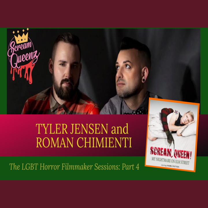 "TYLER JENSEN & ROMAN CHIMIENTI - ""Scream, Queen! My Nightmare on Elm Street"" - The LGBT Horror Filmmaker Sessions: Part 4"