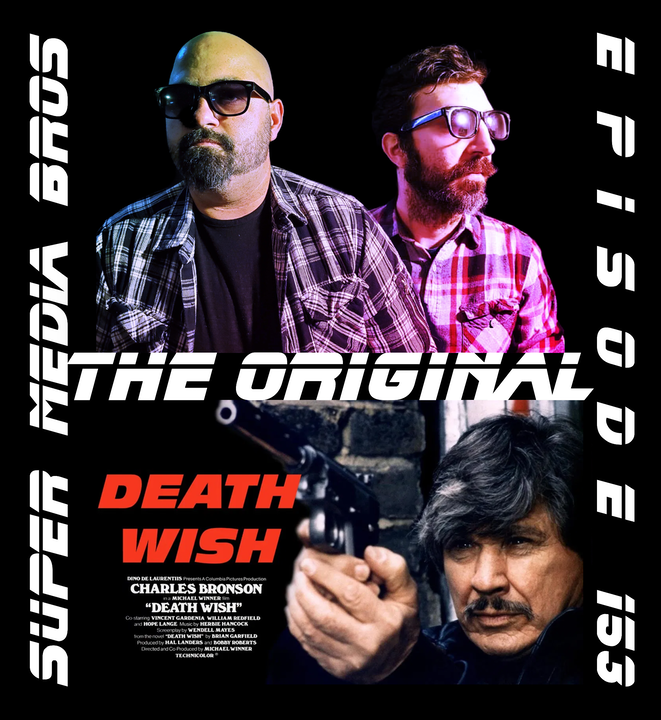 Death Wish (1974): The Original (Ep. 153)