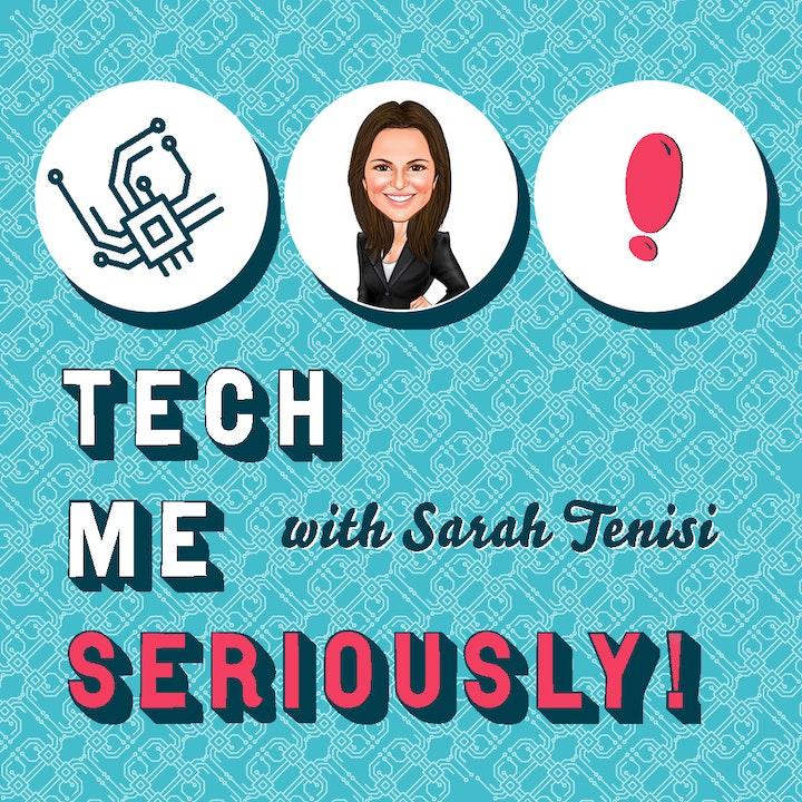 Tech Me Seriously!