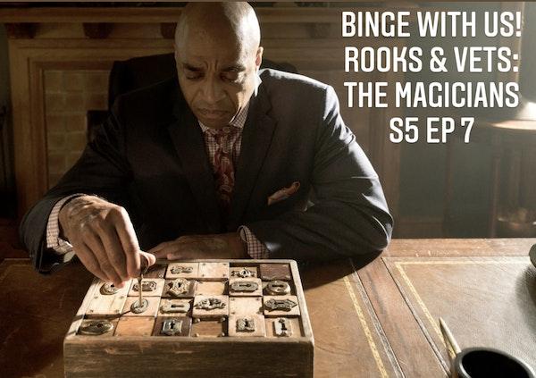E83 Rooks & Vets! The Magicians Season 5 Episode 7 Image