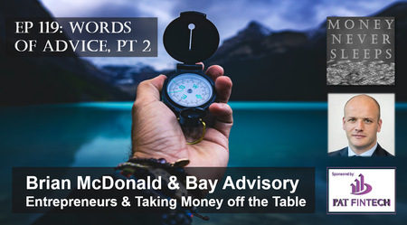119: Words of Advice, Pt 2 | Brian McDonald and Bay Advisory | Entrepreneurs and Taking Money off the Table Image
