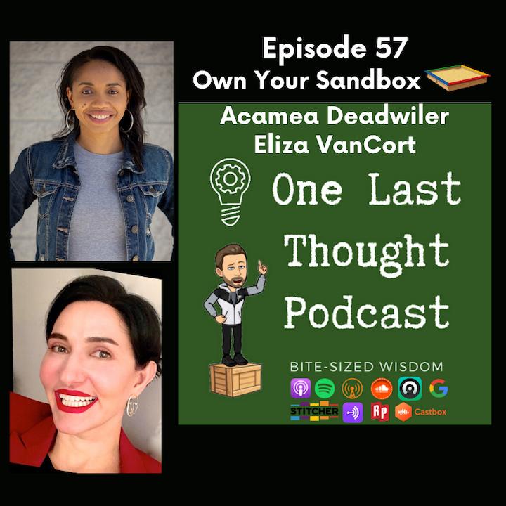 Own Your Sandbox - Acamea Deadwiler, Eliza VanCort - Episode 57