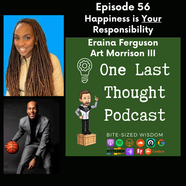 Happiness is Your Responsibility - Eraina Ferguson, Art Morrison - Episode 56