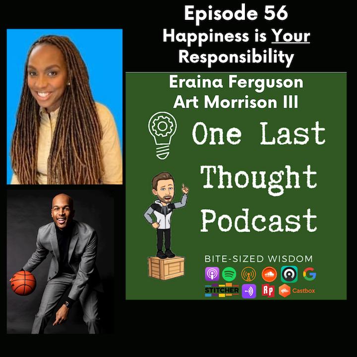 Happiness is Your Responsibility - Eraina Ferguson, Art Morrison - Episode 56