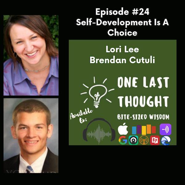 Self-Development is a Choice - Lori Lee, Brendan Cutuli - Episode 24