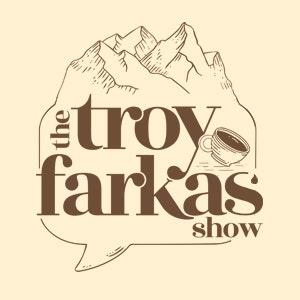 The Troy Farkas Show