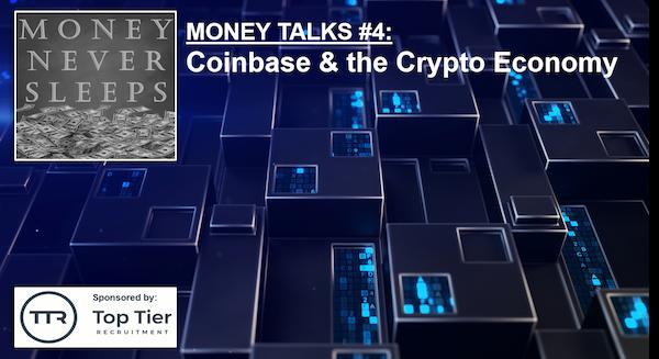 063: Money Talks #4:  Coinbase & the Crypto Economy Image