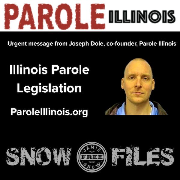 S2-Bonus - Urgent Call for Help - Parole for Lifers Legislation with Joe Dole, Parole Illinois