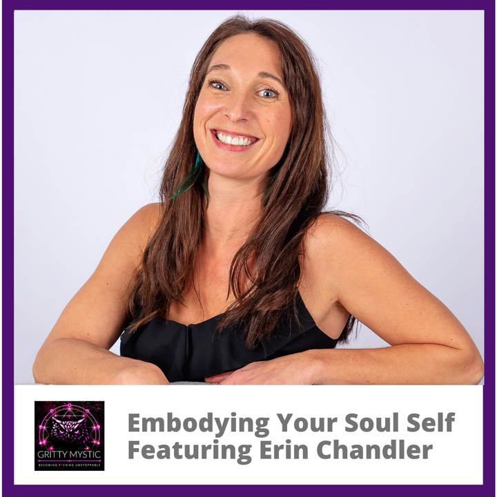 Embodying Your Soul Self Featuring Erin Chandler