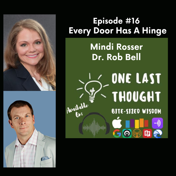 Every Door Has A Hinge - Mindi Rosser, Dr. Rob Bell - Episode 16