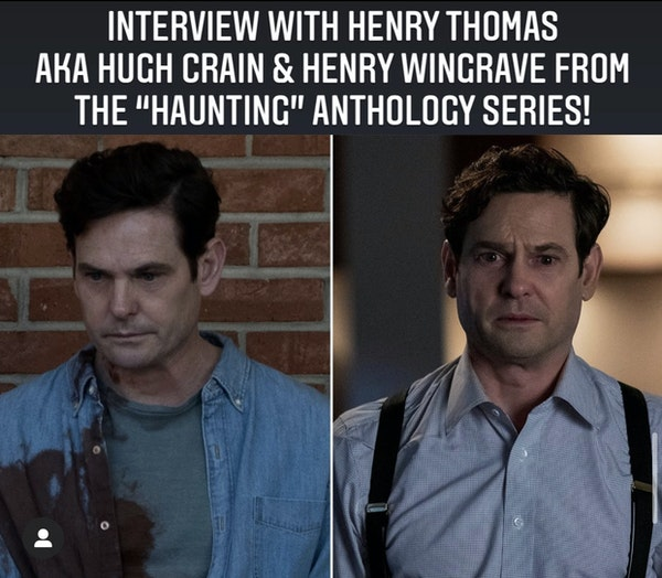 """E56 Interview with Henry Thomas AKA Hugh Crain & Henry Wingrave from the """"Haunting"""" Anthology Series! Image"""