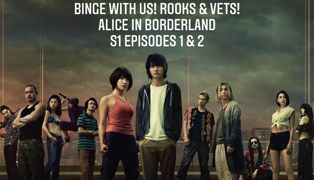 E110 Rooks & Vets! Alice in Borderland - S1 Episodes 1 & 2