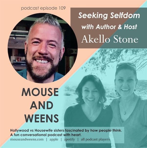 E109 - Akello Stone: Author, Podcaster, Sociologist