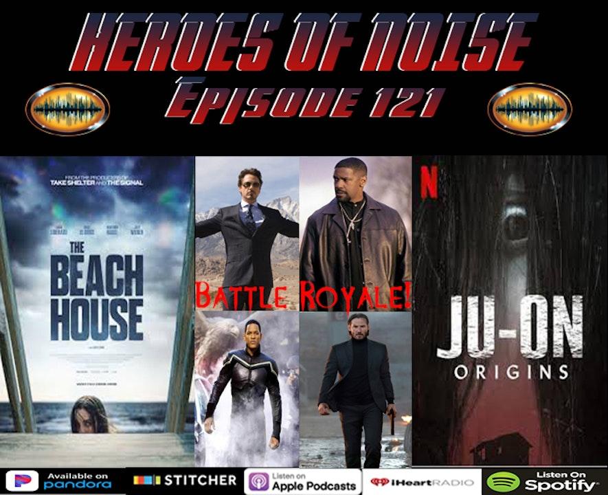 Episode 121 - A Celebrity Battle Royale, The Beach House & Ju-On: Origins