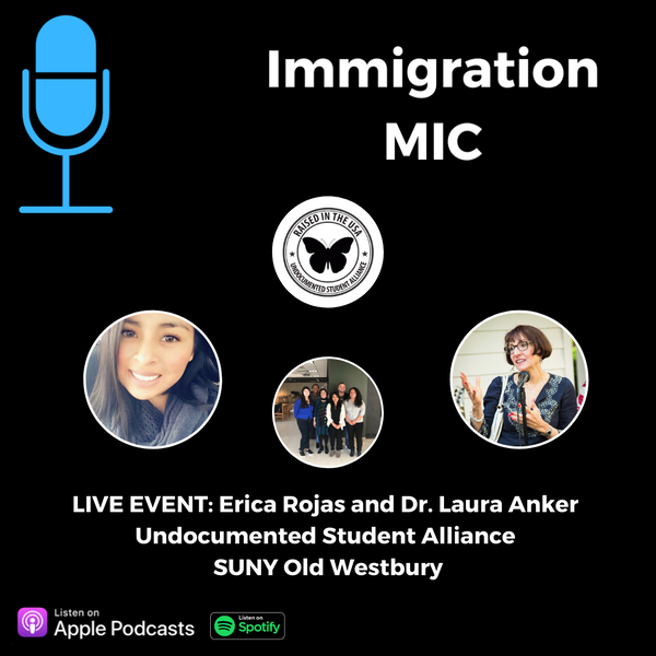 LIVE EVENT: Undocumented Student Alliance @ SUNY Old Westbury! (With Dr. Laura Anker & Erica Rojas) Image