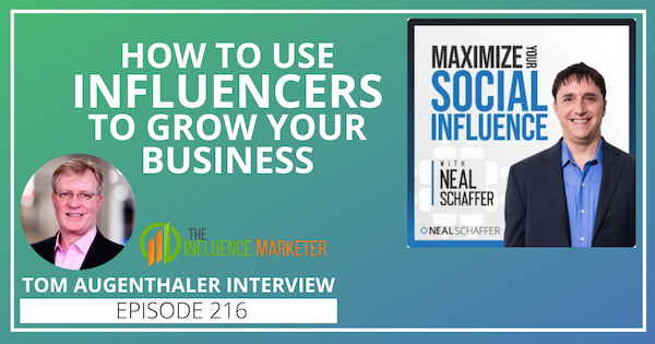 216: How to Use Influencers to Promote Your Business [Tom Augenthaler Interview] Image