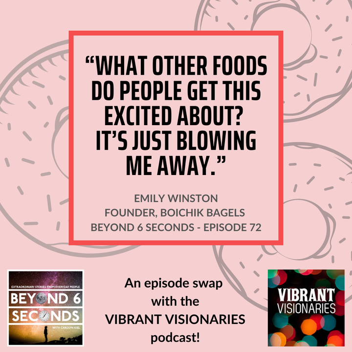 Episode 72: Emily Winston -- How the perfect NY bagel came to California (an episode from the Vibrant Visionaries podcast)