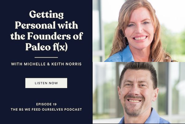 19. Getting Personal with the Founders of Paleo f(x)