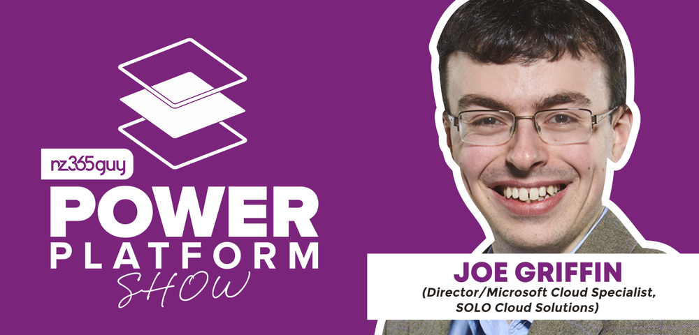 PowerApps Dynamics 365 and Microsoft Azure with Joe Griffin