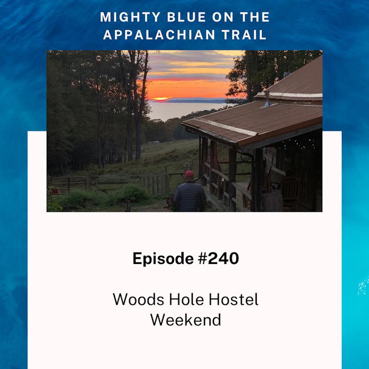 Episode #240 - Woods Hole Hostel Retreat
