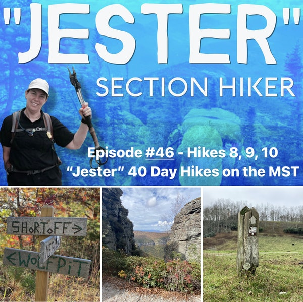 """Episode #46 - """"Jester"""" 40 Day Hikes on the MST (Hikes 8, 9, 10)"""