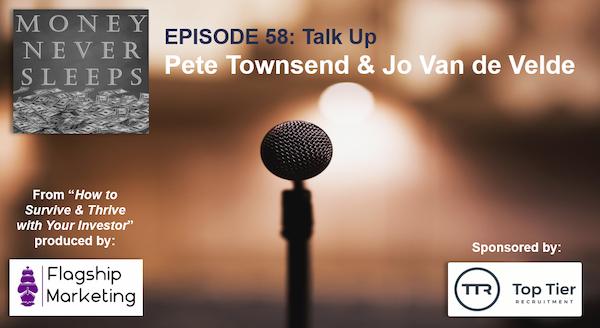 058: Talk Up | Jo van de Velde and Pete Townsend | Working with Your Investors Image