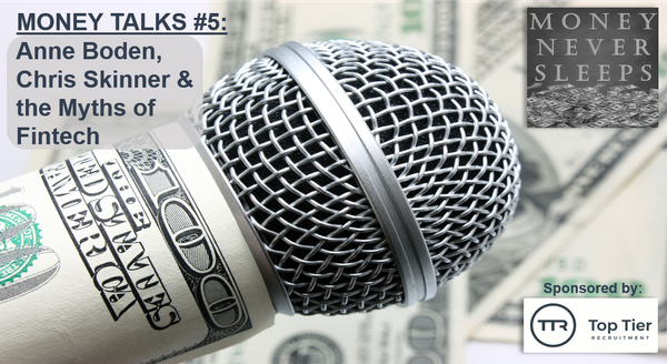 065: Money Talks #5:  Anne Boden, Chris Skinner and the Myths of Fintech Image