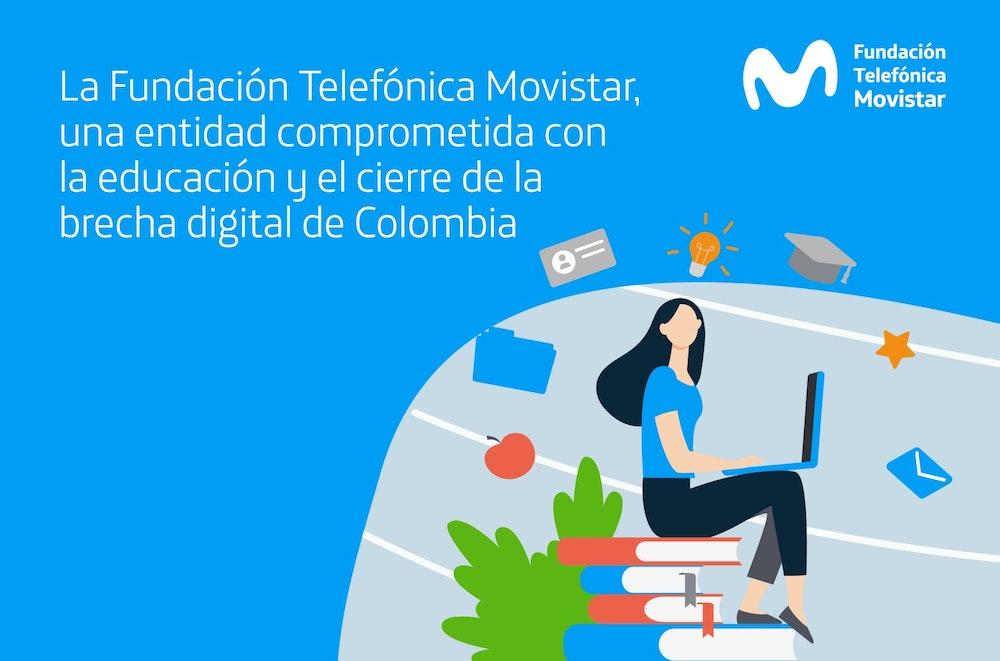 Fundación Telefónica Movistar, comprometida con la educación y el cierre de la brecha digital en Colombia